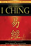 img - for The Complete I Ching _ 10th Anniversary Edition: The Definitive Translation by Taoist Master Alfred Huang book / textbook / text book