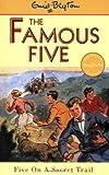 Famous Five: 15: Five On A Secret Trail