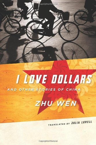 I Love Dollars and Other Stories of China (Weatherhead Books on Asia) by Zhu Wen (2007-01-16) Hardcover