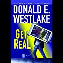 Get Real (       UNABRIDGED) by Donald E. Westlake Narrated by William Dufris
