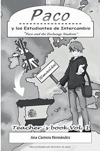 Paco y los Estudiantes de Intercambio, Vol. 1  (Teacher book): Paco and the Exchange Students: Volume 1