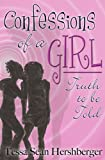 Confessions of a Girl: Truth to Be Told (Fresh Voices series)