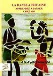 La danse africaine : Apprendre � dans...