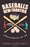 img - for Baseball's New Frontier: A History of Expansion, 1961-1998 book / textbook / text book
