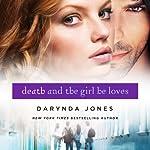 Death and the Girl He Loves: Darklight, Book 3 | Darynda Jones