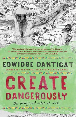 Create Dangerously: The Immigrant Artist at Work (Vintage...