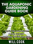 The Aquaponic Gardening Guidebook: St...