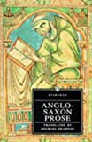 Anglo-Saxon Prose Swanton (Everyman Paperback Classics)