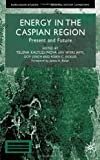 img - for Energy in the Caspian Region: Present and Future book / textbook / text book