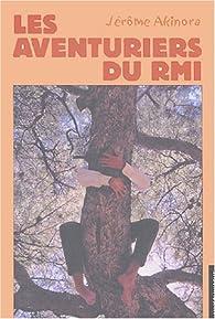 Les aventuriers du RMI par Jérôme Akinora