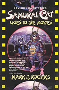 Samurai Cat Goes to the Movies by Mark E. Rogers