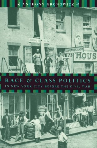 Race And Class Politics In New York City Before The Civil War (New York In The Civil War compare prices)