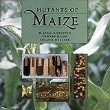 Mutants of Maize (0879694440) by M. Gerald Neuffer