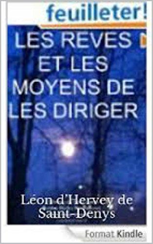 Léon d'Hervey de Saint-Denys - Les rêves et les moyens de les diriger (version intégrale)