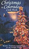 Christmas in Colorado Cook Book (0914846841) by Marie Cahill