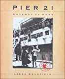Pier 21: Gateway of Hope (0887765173) by Granfield, Linda