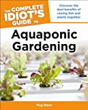 img - for The Complete Idiot's Guide to Aquaponic Gardening book / textbook / text book