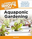 Complete Idiot's Guide Aquaponic Gard...