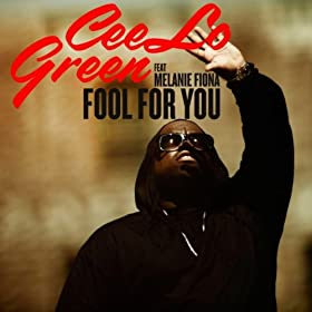 "Cee Lo Green & Melanie Fiona - ""Fool For You"" (Single)"