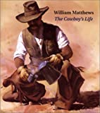William Matthews: The Cowboys Life