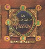 An Anglo-Saxon Passion (0281052123) by Scott, David