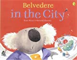img - for Belvedere in the City: First Edition book / textbook / text book
