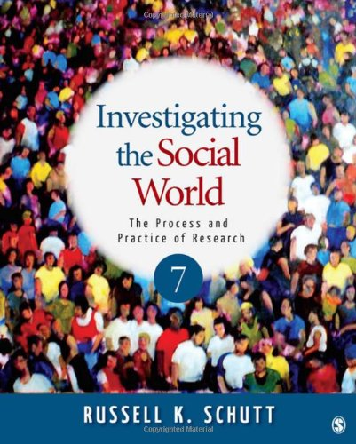 Investigating the Social World: The Process and Practice of...