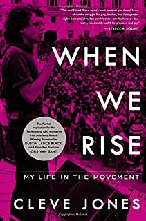 Book Cover: When We Rise: Coming of Age in San Francisco, AIDS, and My Life in the Movement