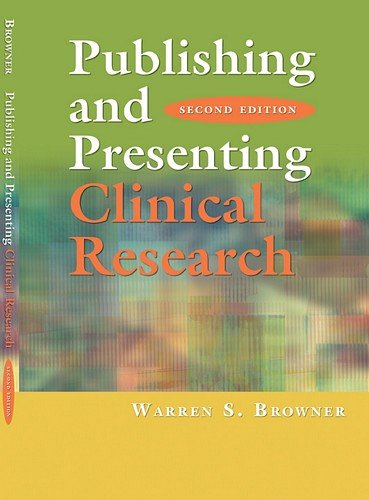 Publishing and Presenting Clinical Research, Second Edition