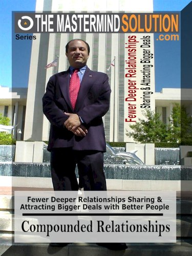 Fewer Deeper Relationships Sharing & Attracting Bigger Deals with Better People