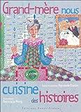 echange, troc Raymonde Charlon - Grand-Mère nous cuisine des histoires
