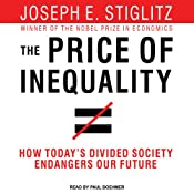 The Price of Inequality: How Today's Divided Society Endangers Our Future Audiobook