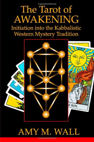 Tarot of Awakening Initiation Into the Kabbalistic Western Mystery Tradition098423330X