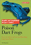Poison Dart Frogs (Reptile and Amphibian Keeper's Guide)