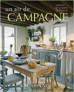 Un air de campagne maisons de charme en for Decoration campagne charme