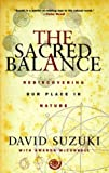 The Sacred Balance: Rediscovering Our Place in Nature (1550546910) by Suzuki, David