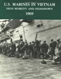 U.S. Marines in Vietnam: High Mobility and Standdown - 1969 (Marine Corps Vietnam Series)
