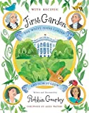 img - for First Garden: The White House Garden and How It Grew   [1ST GARDEN] [Library Binding] book / textbook / text book