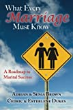 img - for What Every Marriage Must Know: A Roadmap to Marital Success book / textbook / text book