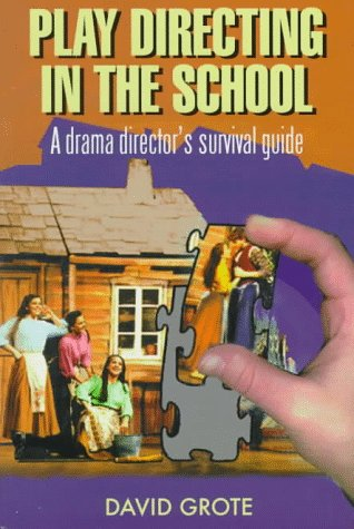 Play Directing in the School: A Drama Director's Survival...