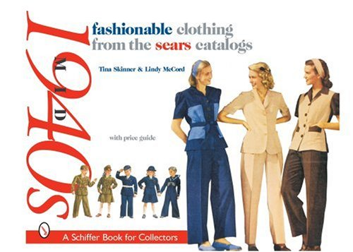 Fashionable Clothing from the Sears Catalogs:: Mid 1940s (Schiffer Book for Collectors)