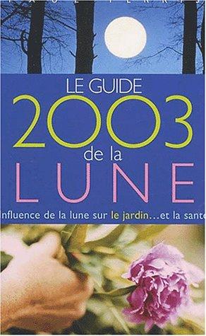livre le guide 2003 de la lune influence de la lune sur le jardin et la sant. Black Bedroom Furniture Sets. Home Design Ideas