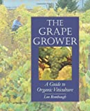 The Grape Grower: A Guide to Organic Viticulture by Lon J. Rombough (12/1/2002)