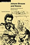 Johann Strauss and Vienna :  operetta and the politics of popular culture /