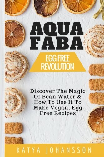 Pdf aquafaba egg free revolution discover the magic of bean water pdf aquafaba egg free revolution discover the magic of bean water how to use it to make vegan egg free recipes free books forumfinder Images