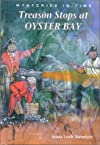 Treason Stops at Oyster Bay (Mysteries in Time)