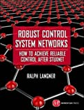 Beyond Risk: How to Build Robust Control System Networks