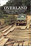 img - for By Gari M. Stroh Overland: A Mercedes-Benz Journey Through the Americas (1st First Edition) [Paperback] book / textbook / text book