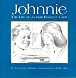 Johnnie: The Life of Johnnie Rebecca Carr, With Her Friends Rosa Parks, E.D. Nixon, Martin Luther King, Jr., and Others in the Montgomery Civil Rights struggle