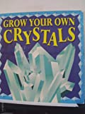 img - for Grow Your Own Crystals/Book and Crystal Kit book / textbook / text book